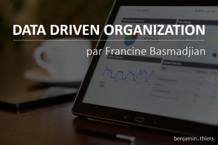 Data Driven Organization : regard d'expert avec Francine Basmadjian